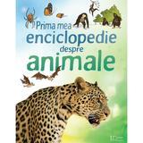 Prima mea enciclopedie despre animale, editura Univers Enciclopedic