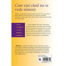 Cine Esti Cand Nu Te Vede Nimeni - Bill Hybels, editura Casa Cartii