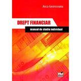 Drept financiar. Manual de studiu individual - Anca Mihaela Georoceanu, editura Pro Universitaria