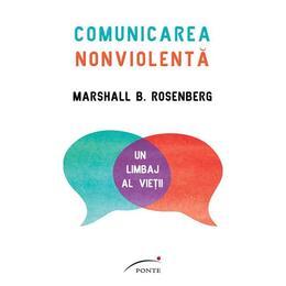 Comunicarea nonviolenta - Marshall B. Rosenberg, editura Ponte