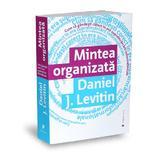 Mintea organizata - Daniel J. Levitin, editura Publica