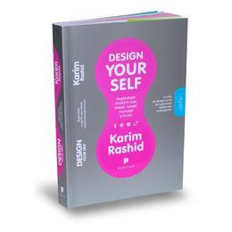 Design your self - Karim Rashid, editura Publica