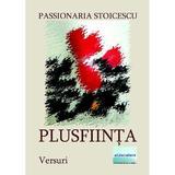 Plusfiinta - Passionaria Stoicescu, editura Eliteratura