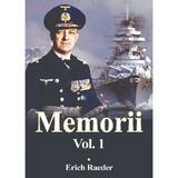 Memorii Vol.1 - Erich Raeder, editura Miidecarti
