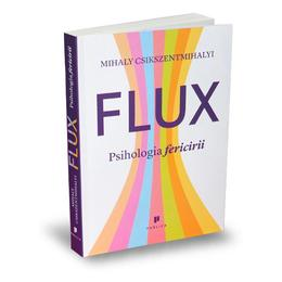 Flux. Psihologia fericirii - Mihaly Csikszentmihalyi, editura Publica