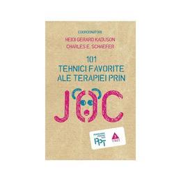 101 Tehnici Favorite Ale Terapiei Prin Joc - Heidi Gerard Kaduson, editura Trei