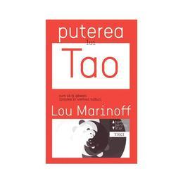 Puterea Lui Tao - Lou Marinoff, editura Trei