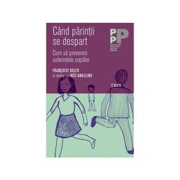 Cand parintii se despart - Francoise Dolto, Ines Angelino, editura Trei