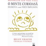 O minte curioasa - Brian Grazewr, Charles Fishman, editura Litera