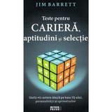 Teste pentru cariera, aptitudini si selectie - Jim Barrett, editura Meteor Press
