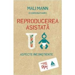 Reproducerea asistata: aspecte inconstiente - Mali Mann, editura Trei