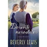 Dorinte nerostite - Beverly Lewis, editura Casa Cartii