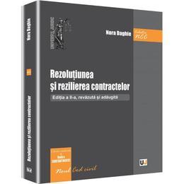 Rezolutiunea si rezilierea contractelor ed.2 - Nora Daghie, editura Universul Juridic