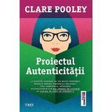 Proiectul autenticitatii - Clare Pooley, editura Trei