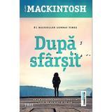 Dupa sfarsit - Clare Mackintosh, editura Trei