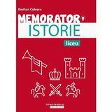Memorator de istorie pentru liceu - Emilian Colceru, editura Paralela 45
