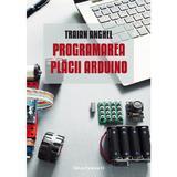 Programarea placii Arduino - Traian Anghel, editura Paralela 45