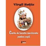 Carte de bucate necolorate pentru copii - Virgil Ratiu, editura Limes