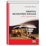 Dreptul securitatii sociale - Eufemia Vieriu, editura Pro Universitaria