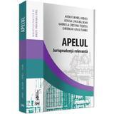Apelul. Jurisprudenta relevanta - Axente Irinel Andrei, editura Universul Juridic