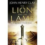 The Lion and the Lamb - John Henry Clay, editura Hodder & Stoughton