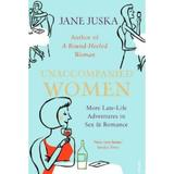 Unaccompanied Women - Jane Juska, editura Vintage