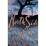 North sise of the tree - maggie prince