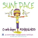 Sunt Pace: O carte despre Mindfulness - Susan Verde, Peter H. Reynolds, editura Didactica Publishing House