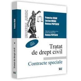 Tratat de drept civil vol.1: Vanzarea. Schimbul. Contracte speciale ed.5 - Francisc Deak, editura Universul Juridic