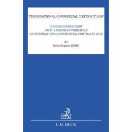 Concise Commentary on the Unidroit Principles of International Commercial Contracts 2016 - Radu Bogdan Bobei, editura C.h. Beck