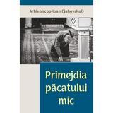 Primejdia pacatului mic - Arhiepiscop Ioan Sahovskoi, editura Egumenita