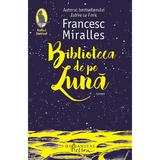Biblioteca de pe luna - Francesc Miralles, editura Humanitas