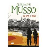 Dupa sapte ani...  - Guillaume Musso, editura All
