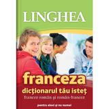 Franceza. Dictionarul tau istet francez-roman, roman-francez, editura Linghea