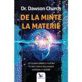 De la minte la materie - Dawson Church, editura For You
