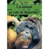 Ce este un animal pe cale de disparitie? - Carte uriasa, editura Sigma