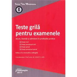 Teste grila pentru examenele de an, licenta si admitere in profesiile juridice ed.5 - Iosif R. Urs, editura Hamangiu