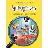 Agatha Mistery: Intriga la Hollywood - Sir Steve Stevenson, editura Rao