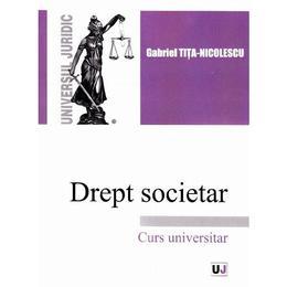 Drept societar - Gabriel Tita-Nicolescu, editura Universul Juridic
