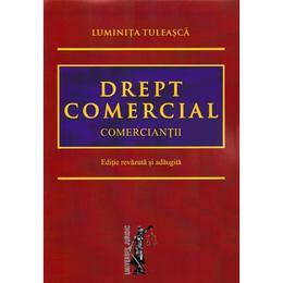 Drept Comercial. Comerciantii - Luminita Tuleasca, editura Universul Juridic