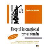 Dreptul international privat roman - Claudiu-Paul Buglea, editura Universul Juridic