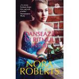 Danseaza in ritmul inimii - Nora Roberts, editura Lira