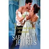 Cum sa devii ducesa - Sabrina Jeffries, editura Alma