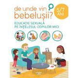 De unde vin bebelusii? Educatie sexuala pe intelesul copiilor, editura Litera