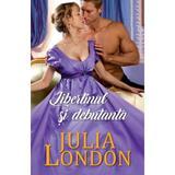 Libertinul si debutanta - Julia London, editura Alma