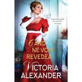Cand ne vom revedea - Victoria Alexander, editura Alma