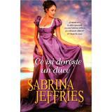 Ce isi doreste un duce - Sabrina Jeffries, editura Alma