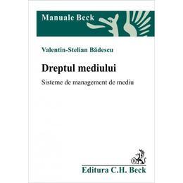 Dreptul mediului - Valentin-Stelian Badescu, editura C.h. Beck