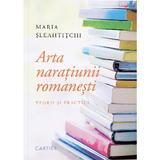 Arta naratiunii romanesti - Maria Sleahtitchi, editura Cartier