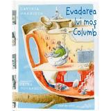 Evadarea lui mos Columb - Lavinia Braniste, editura Cartier